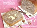 Coconut Pecan Oatmeal Bread